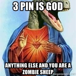 Raptor Jesus - 3 pin is god anything else and you are a zombie sheep