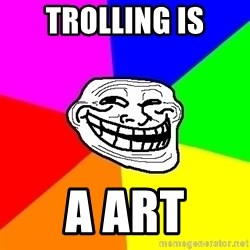 Trollface - Trolling is a art