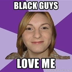Generic Fugly Homely Girl - black guys love me