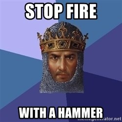 Age Of Empires - STOP FIRE WITH A HAMMER