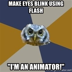 "Art Newbie Owl - Make eyes blink using flash ""I'm an animator!"""