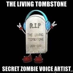 Tombstone - the living tombstone secret zombie voice artist