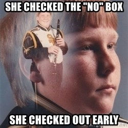 """PTSD Clarinet Boy - she checked the """"no"""" box she checked out early"""