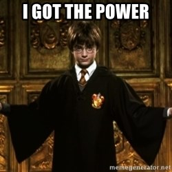 Harry Potter Come At Me Bro - I got the power