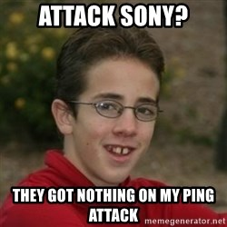 Script Kiddie Anon - attack sony? they got nothing on my ping attack