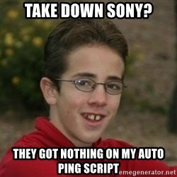 Script Kiddie Anon - take down sony? they got nothing on my auto ping script