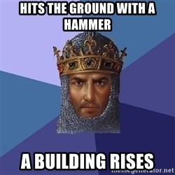 Age Of Empires - Hits the ground with a hammer a building rises