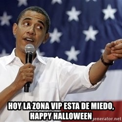 Obama You Mad - hoy la zona vip esta de miedo, happy halloween