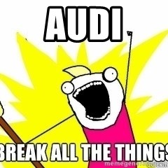 Break All The Things - Audi