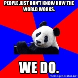 Polisci Panda - People just don't know how the world works. we do.