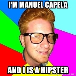 hipster sai - I'm Manuel Capela And I is a hipster
