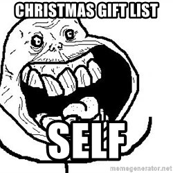 Happy Forever Alone - Christmas gift list self
