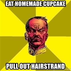 Fear Sinestro - eat homemade cupcake pull out hairstrand