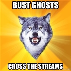 Courage Wolf - Bust Ghosts Cross the Streams
