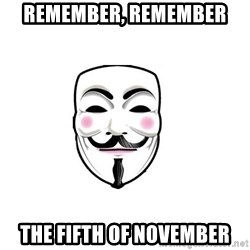 Anon - remember, remember the fifth of november