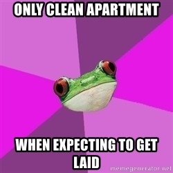 Foul Bachelorette Frog - only clean apartment when expecting to get laid