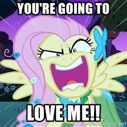 angry-fluttershy - You're going to LOve me!!