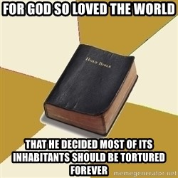 Denial Bible - for god so loved the world that he decided most of its inhabitants should be tortured forever