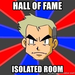 Professor Oak - hall of fame isolated room
