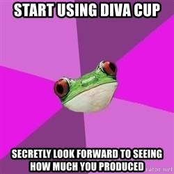 Foul Bachelorette Frog - Start using diva cup secretly look forward to seeing how much you produced