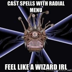 Neverwinter Nights RP Beholder - cast spells with radial menu feel like a wizard irl