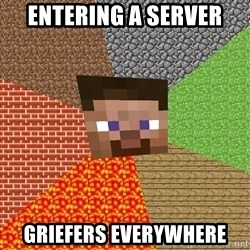 Minecraft Guy - ENtering a server griefers everywhere