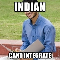 Indian Student - Indian Cant integrate