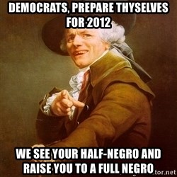 Joseph Ducreux - democrats, prepare thyselves for 2012 we see your half-negro and raise you to a full negro