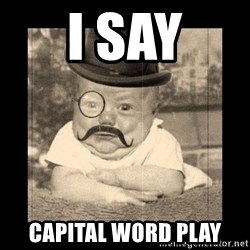 Posh Babby - I say capital word play