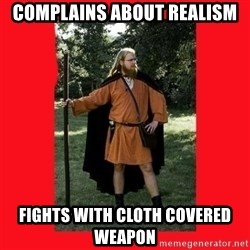 LARP Snob - complains about realism fights with cloth covered weapon