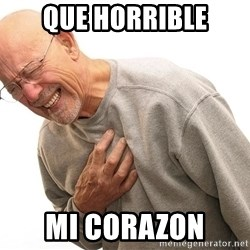 Hnnnnnnggg - que horrible mi corazon