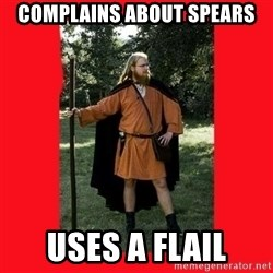LARP Snob - Complains about Spears uses a flail