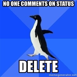 Socially Awkward Penguin - No one comments on status DELETE