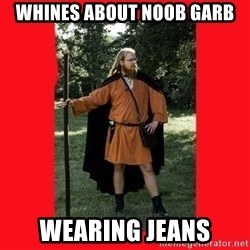 LARP Snob - Whines about noob garb Wearing jeans