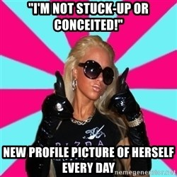 """Glamour Girl - """"I'm not stuck-up or conceited!"""" new profile picture of herself every day"""