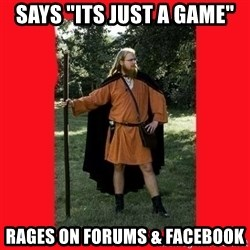"""LARP Snob - Says """"Its Just a Game"""" Rages on Forums & Facebook"""