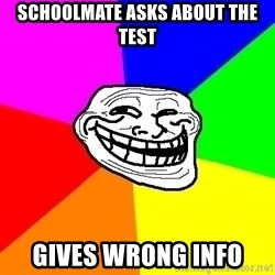Trollface - Schoolmate asks about the test gives wrong info