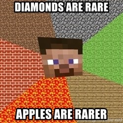Minecraft Guy - Diamonds are rare apples are rarer