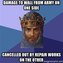 Age Of Empires - DAMAGE TO WALL FROM ARMY ON ONE SIDE CANCELLED OUT BY REPAIR WORKS ON THE OTHER