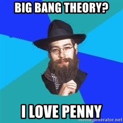 Barry The Jew - Big Bang theory? i love penny