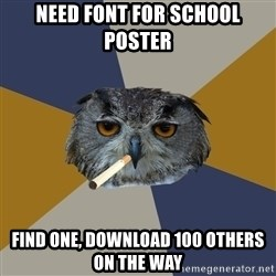 Art Student Owl - need font for school poster find one, download 100 others on the way