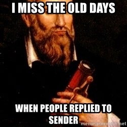 Nostradamus - i miss the old days when people replied to sender