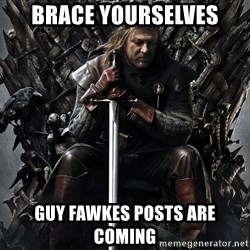 Eddard Stark - BRACE YOURSELVES GUY FAWKES POSTS ARE COMING
