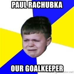 Leeds Kid - PAUL RACHUBKA OUR GOALKEEPER