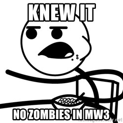 Cereal Guy - KNEW IT NO ZOMBIES IN MW3