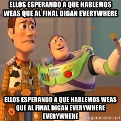 Consequences Toy Story - Ellos esperando a que hablemos weas que al final digan everywhere ellos esperando a que hablemos weas que al final digan everywhere everywhere