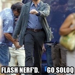 Happy Leonoard Dicaprio - flash nerf'd.      go soloq