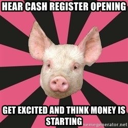 Pink Floyd Fan Pig - hear cash register opening get excited and think money is starting