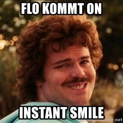 I SMILE - Flo kommt on Instant Smile