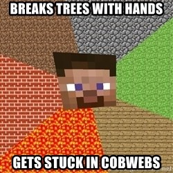 Minecraft Guy - BREAKS TREES WITH HANDS GETS STUCK IN COBWEBS